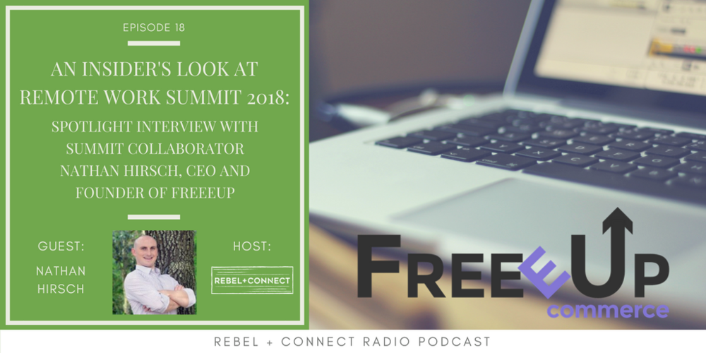 Nathan Hirsch Freeeup Founder and CEO talks about Remote Work Summit and what to expect from his virtual session.