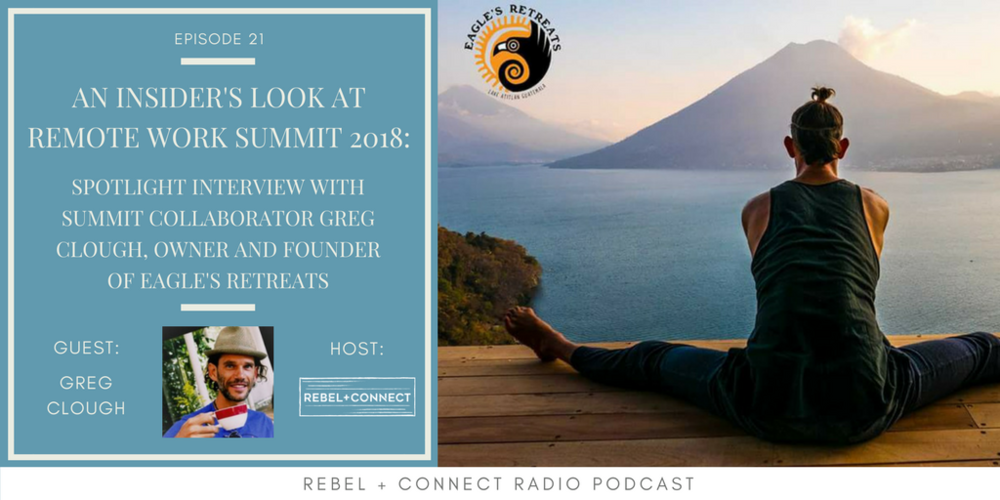 Greg Clough, Owner and Founder of Eagle's Retreats shares why he was inspired to collaborate with Rebel + Connect for Remote Work Summit and what attendees can expect from the venue.