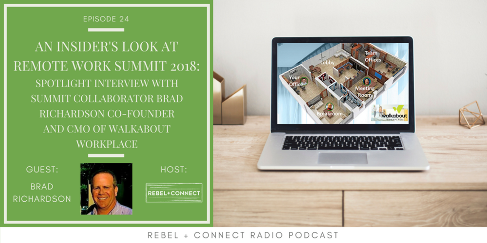 An Insider's Look at Remote Work Summit 2018 - Spotlight Interview with Summit Collaborator Brad Richardson Co-Founder and CMO of Walkabout Workplace.png