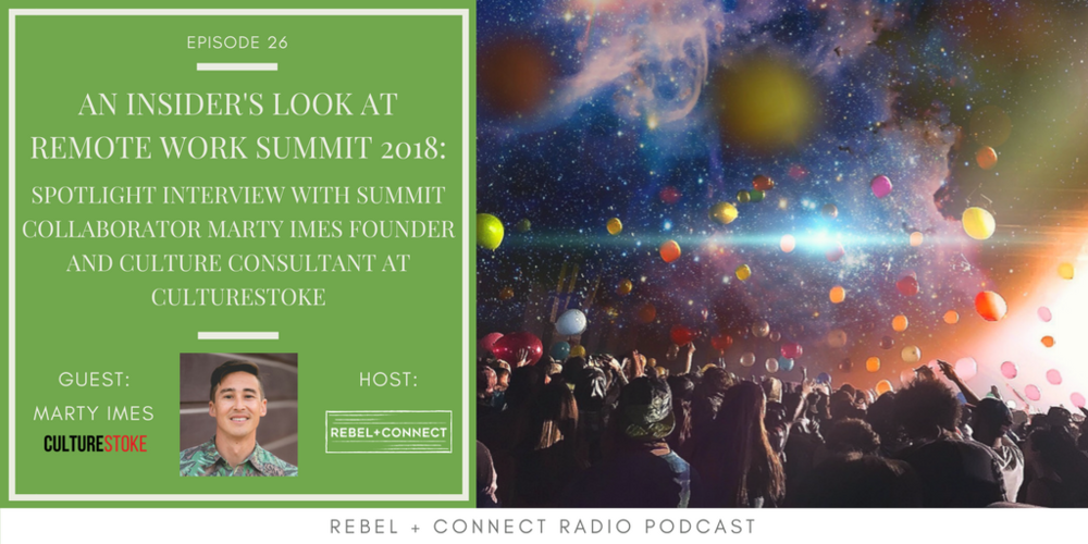 An Insider's Look at Remote Work Summit 2018 - Spotlight Interview with Summit Collaborator Marty Imes Founder and Culture Consultant at CultureStoke.png