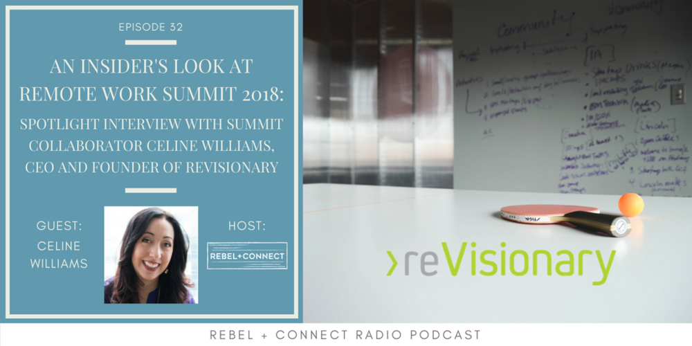 Celine Williams, CEO and Founder of reVisionary, talks about what to expect from his session at the  Remote Work Summit 2018 !