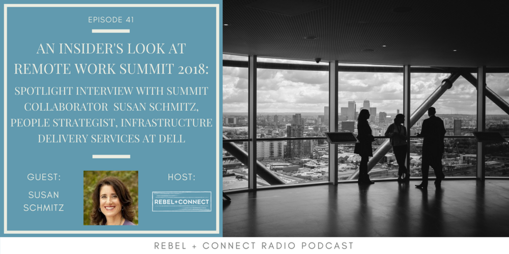 Susan Schmitz, People Strategist, Infrastructure Delivery Services at Dell talks about what to expect from her session at the  Remote Work Summit 2018 !