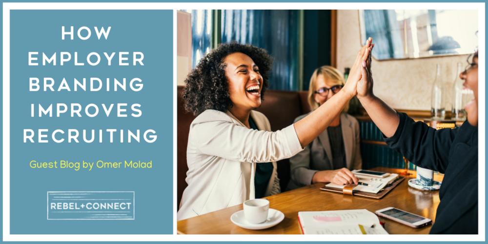 How Employer Branding Improves Recruiting