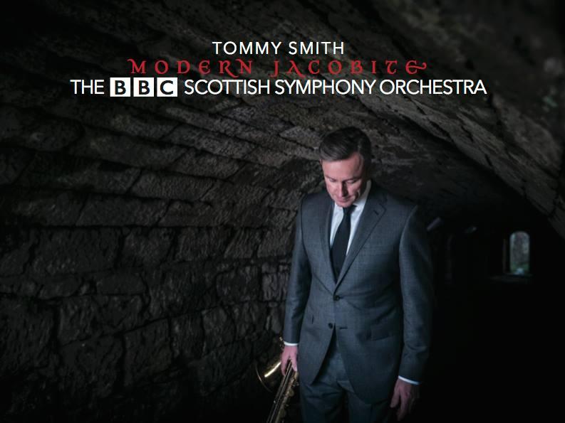 Tommy Smith & The BBC Scottish Symphony Orchestra : Modern Jacobite