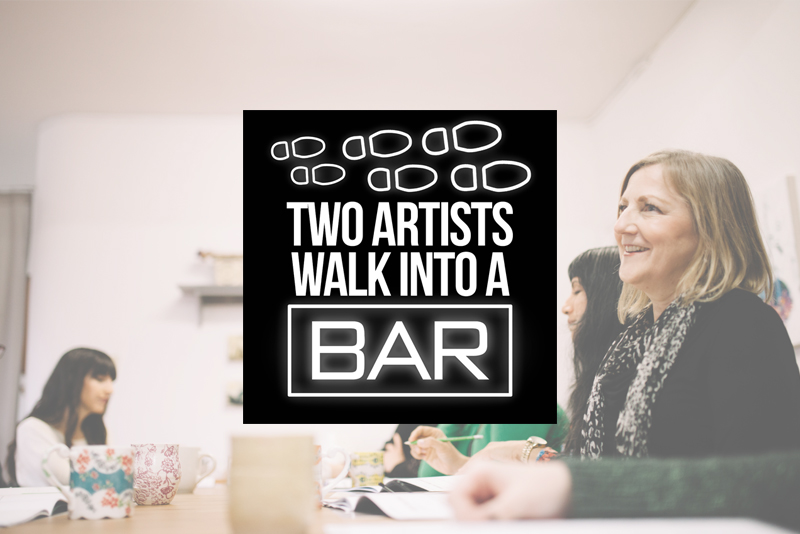 Two Artists Walk Into a Bar   Podcast  | April 2018
