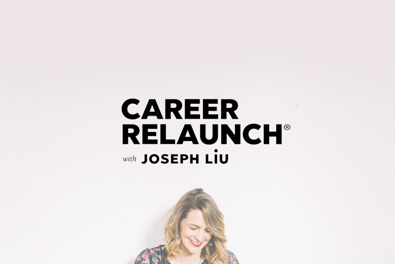 CAREER RELAUNCH   Podcast  | April 2018