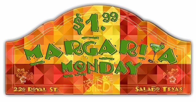 "If every day is a gift, we'd like the receipt for Monday so we can return it for a refund.. Another week has begun, and we've got the solution for your Monday blues.. here's a hint:  It starts with ""$1.99"" and ends with ""margaritas"".. That's right!  Visit Salado's #1 tavern tonight - where you'll find that reason to look forward to Mondays!  Only at The Shed!"