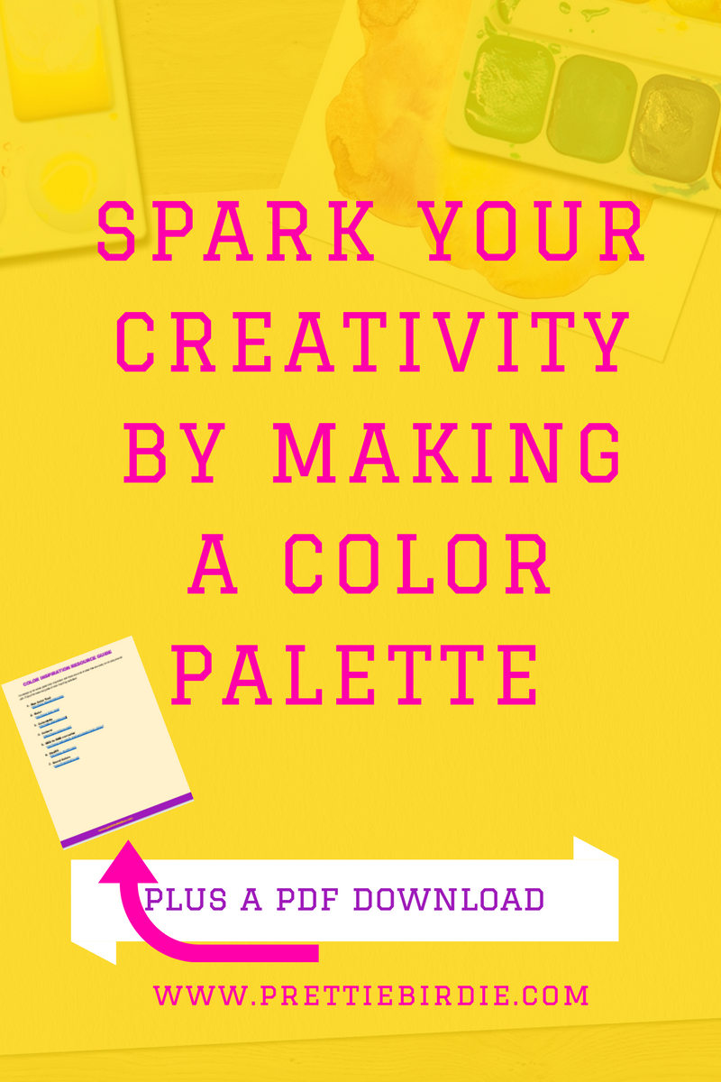 SPARK YOUR CREATIVITY BY MAKING A COLOR PALETTE (PLUS A RESOURCE GUIDE) www.prettiebirdie.com