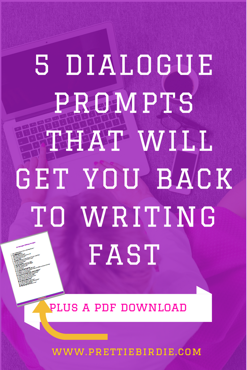 5 Dialogue Prompts that will get You Back to Writing Fast www.prettiebirdie.com