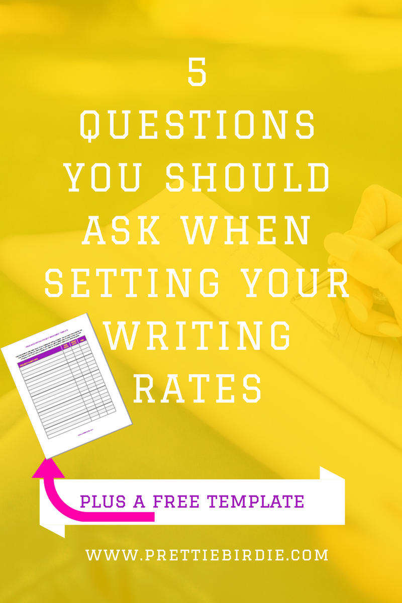 5 Questions You Should Ask When Setting Your Writing Rates www.prettiebirdie.com