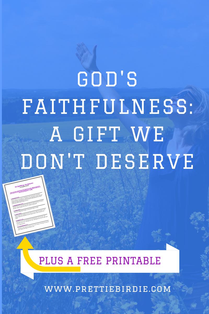 www.prettiebirdie.com God's Faithfulness: A Gift We Don't Deserve