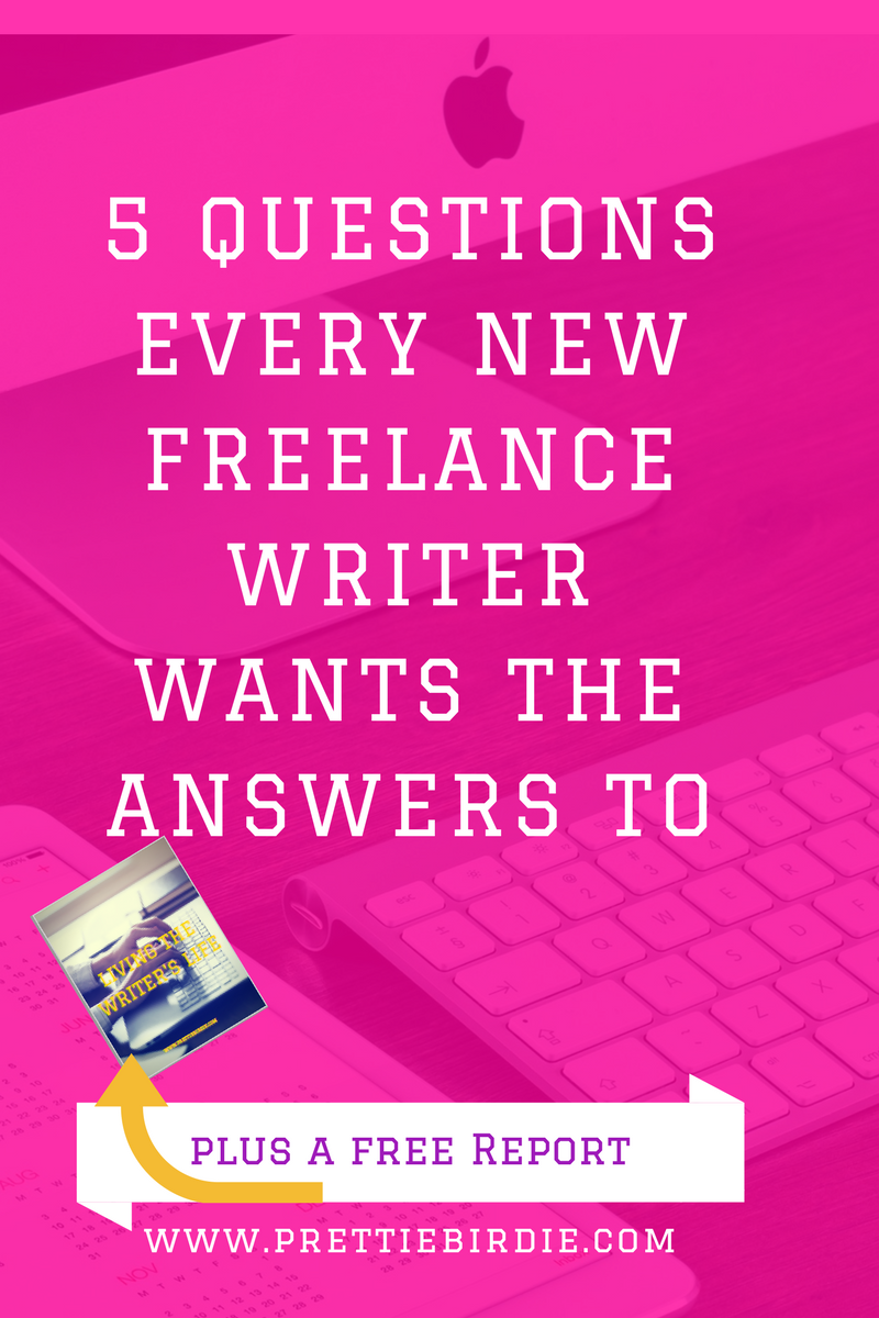 www.prettiebirdie.com 5 Questions Every New Freelance Writer Wants the Answers To