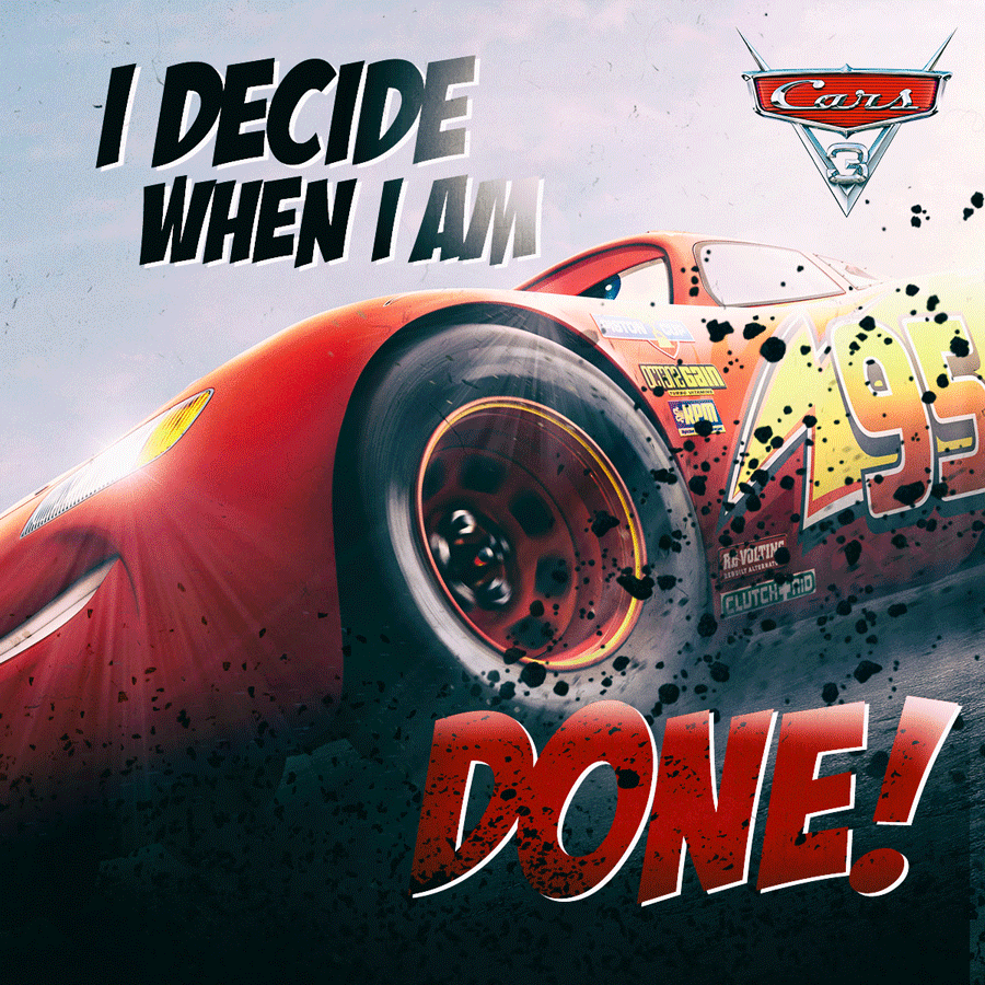 Cars-3-I-Decide-When900x900.png