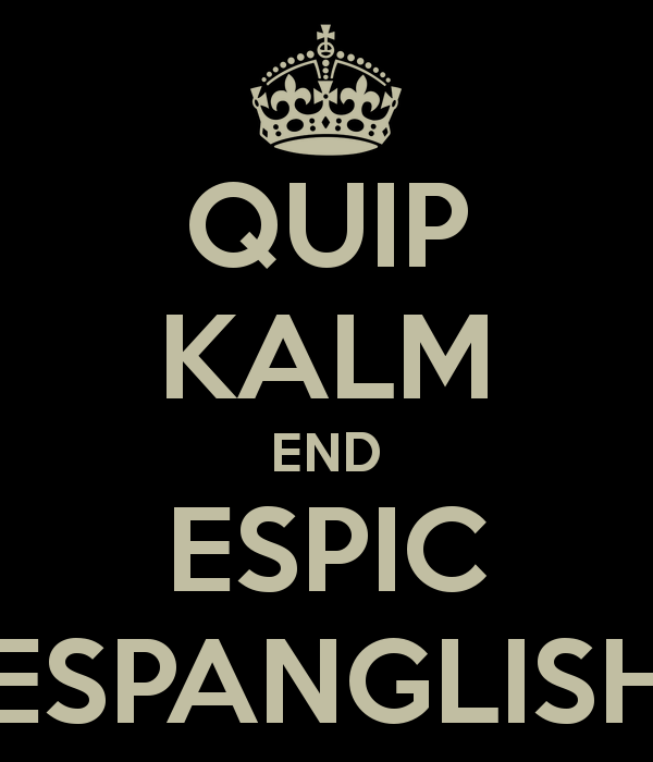 quip-kalm-end-espic-espanglish.png