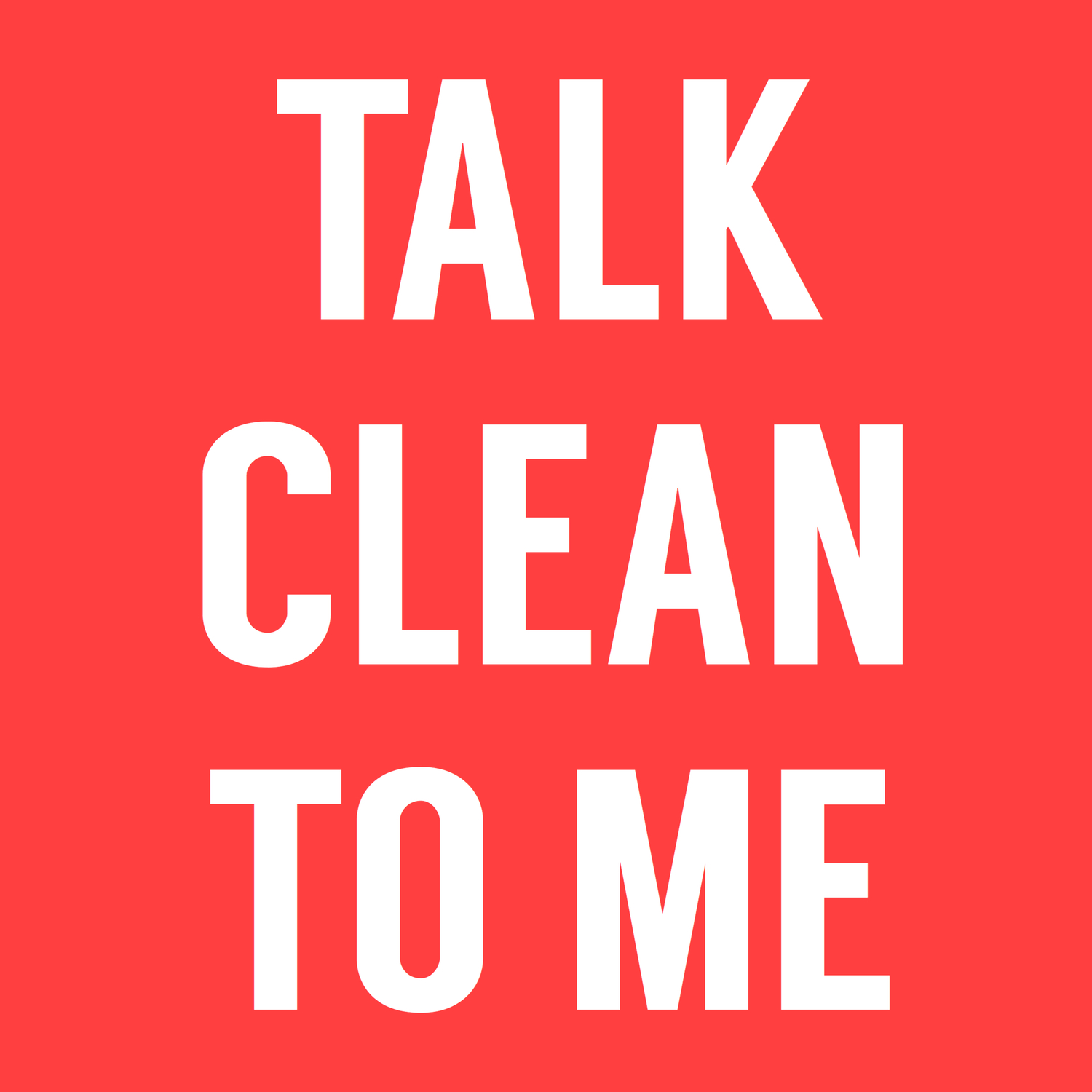 Talk Clean to Me