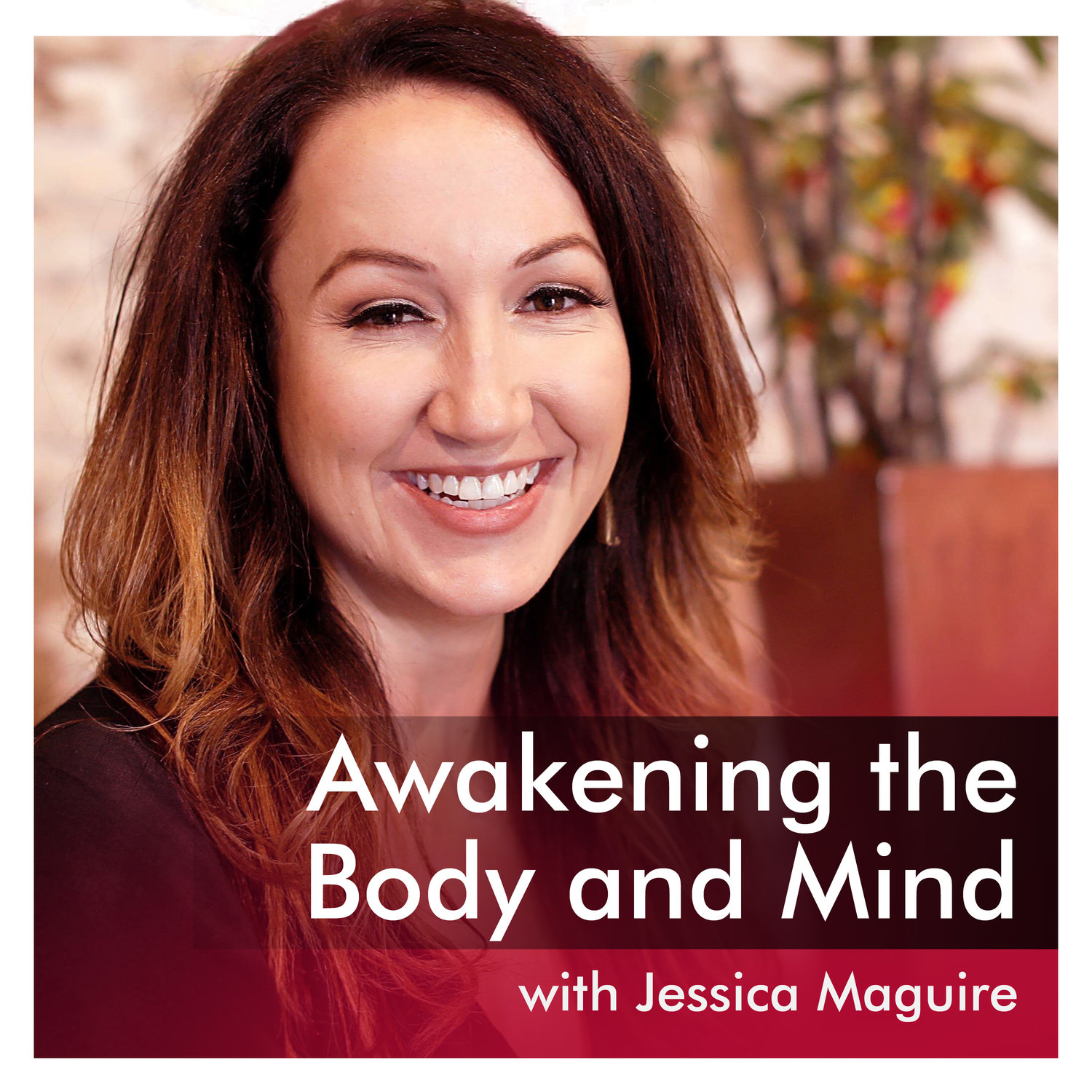 Awakening the Body and Mind Podcast