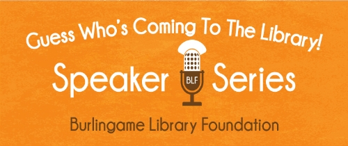 - The Burlingame Library Foundation, Trustees and staff collaborate on the Guess Who's Coming to the Library! Speaker Series, featuring innovators, experts and original voices in the arts, current affairs, science and technology. The main library in downtown Burlingame hosts these events in its historic, beautifully renovated Reading Room. Thank you to our generous community sponsors!
