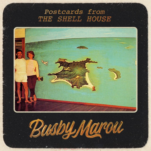Busby Marou - Postcards From the Shellhouse