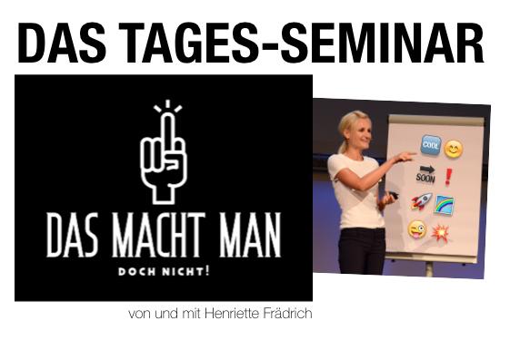 Das macht man doch nicht SEMINAR - Henriette Frädrich