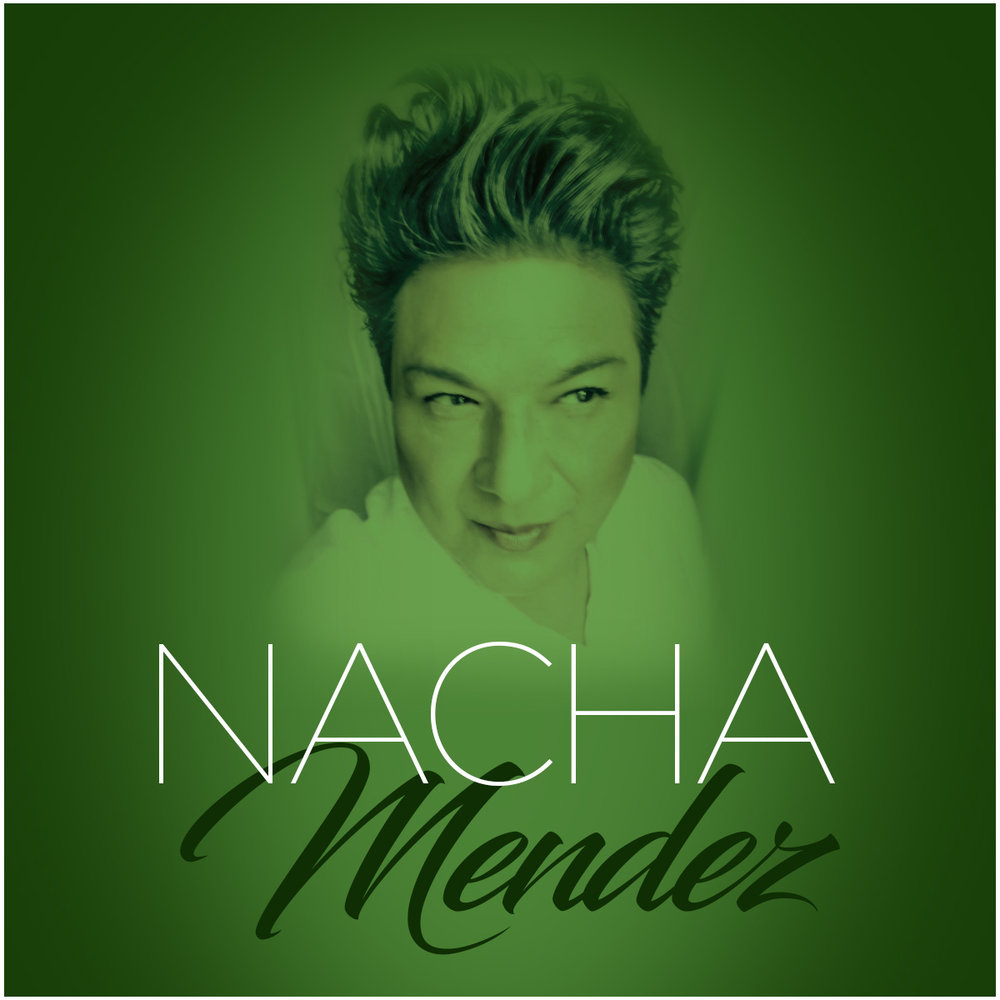 The Fearless Nacha Mendez