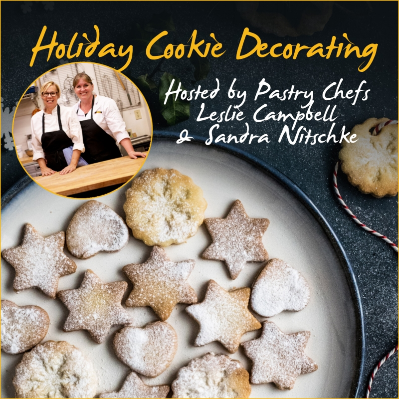 Holiday Cookie Decorating Parties - Hosted by Pastry Chef's Leslie Campbell & Sandra NitschkeSaturday, Dec 15th - For the Kids Cookie Party (1 to 3pm), Includes Hot Chocolate & Box of Cookies. Ages 6 and Up $20Tuesday, Dec 18th - Cookie & Cava Party (6 to 9pm), Includes Tapas, Cava & Box of Cookies. Ages 21 and Up $40