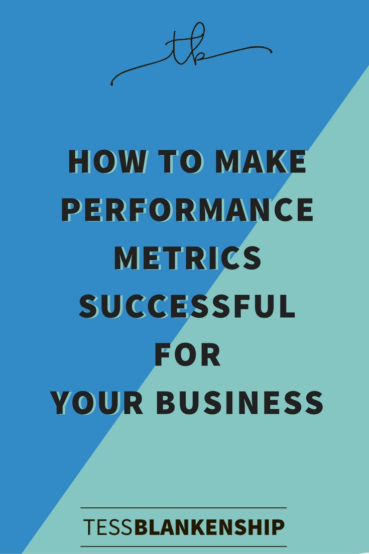 How to make Performance Metrics successful