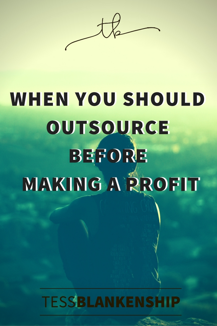When you Should Outsource before making a profit