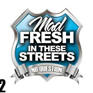 Mad Fresh in These Streets