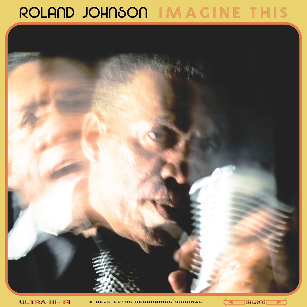 "Roland Johnson ""Imagine This"""