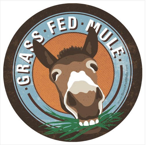 "Grass Fed Mule ""Hay is for Horses"""