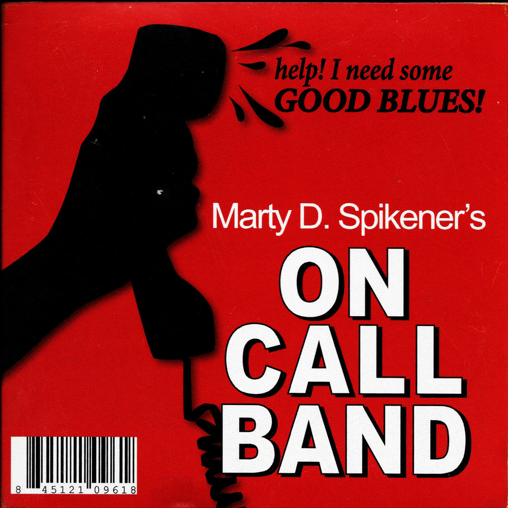 "marty d. spikener's on call band ""good blues"""