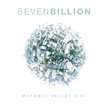 Meramec Valley Girl: Seven Billion