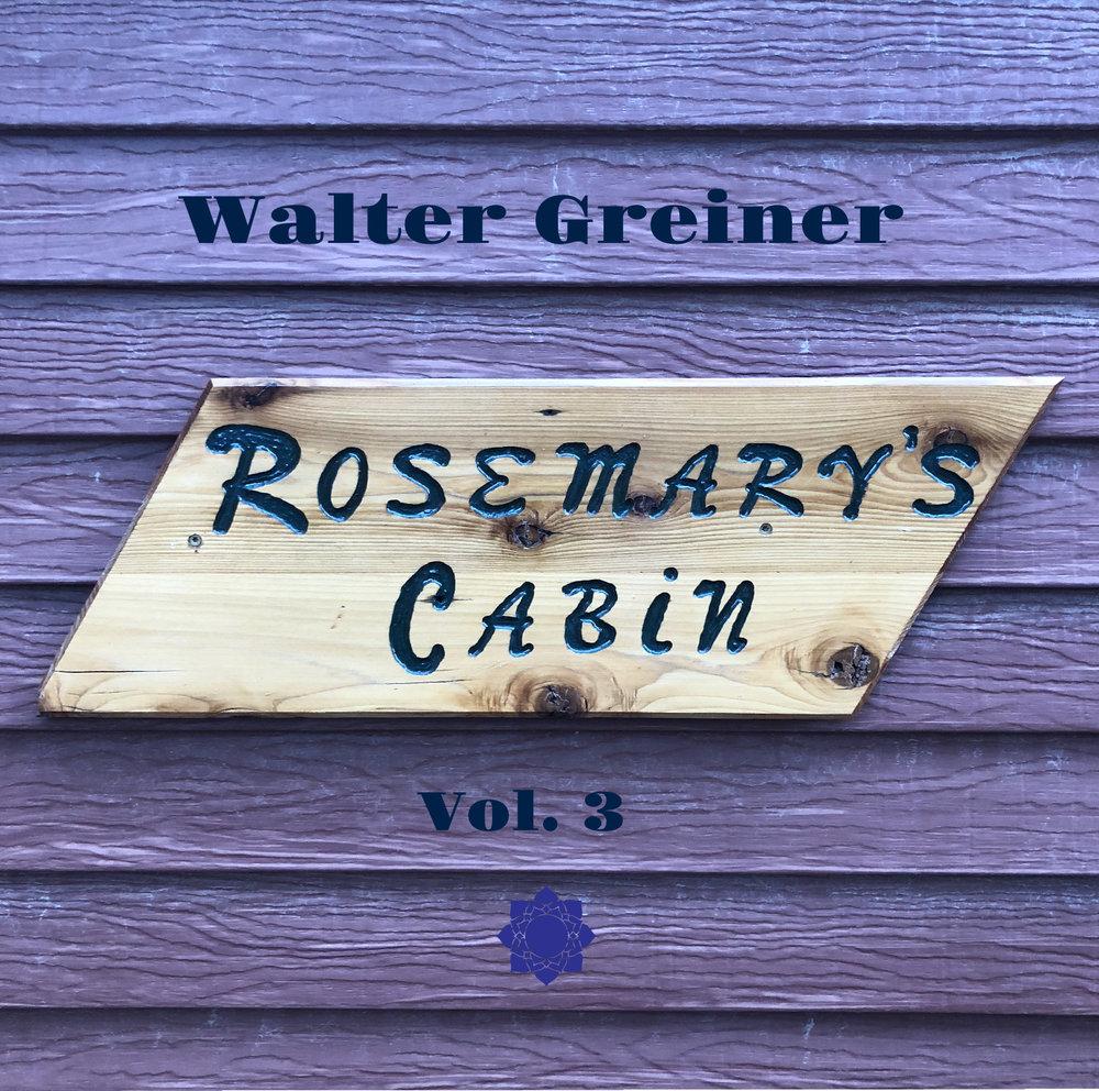 """Walter Greiner: """"Rosemary's Cabin, Vol. 3"""""""