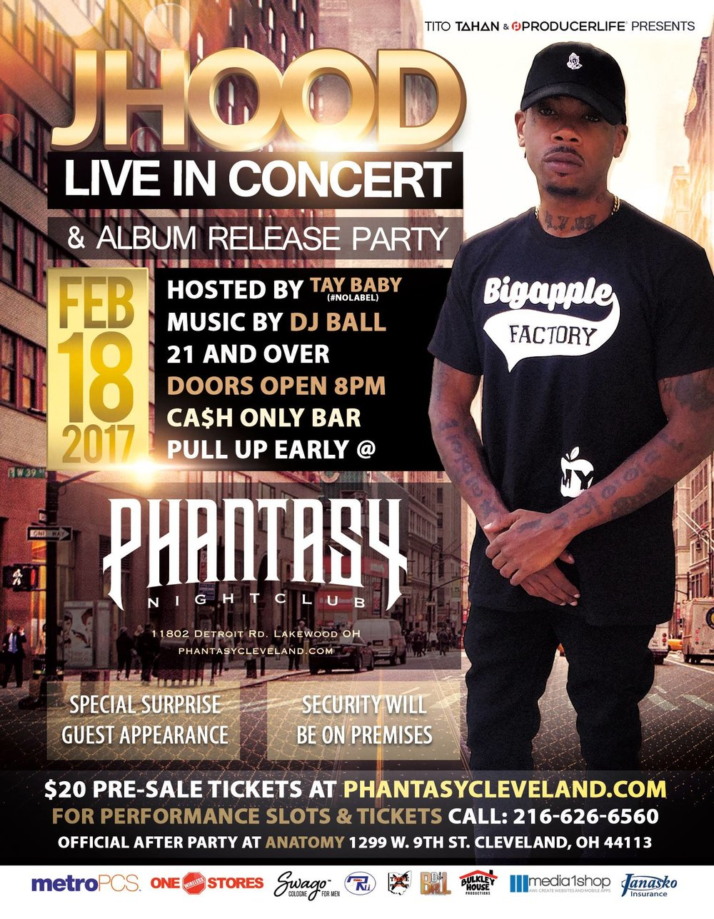 Pull up early and turn up with J Hood as he performs live at Phantasy Nightclub. This event also services as an album release party for J Hood's latest music. Performance Slots Available / Need tickets in person? Call 216-626-6520. Official After Party at Anatomy. Call 216-626-6520 for a meet-and-greet.