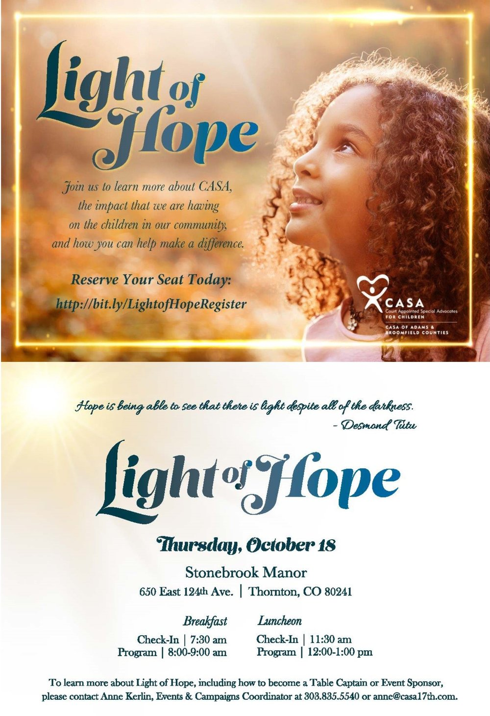 Reserve your seat now to find out what it's like to be a CASA, how to become a CASA or how to support such a wonderful cause. Help give children a voice so they can navigate the foster care system safely until they can find their forever home.  Register here: http://bit.ly/LightofHopeRegister