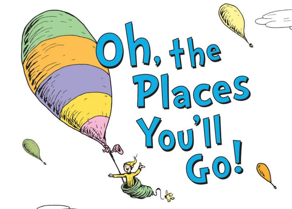 "The Places You Will Go  Image from Dr. Seuss book ""Oh the Places You'll Go!"""