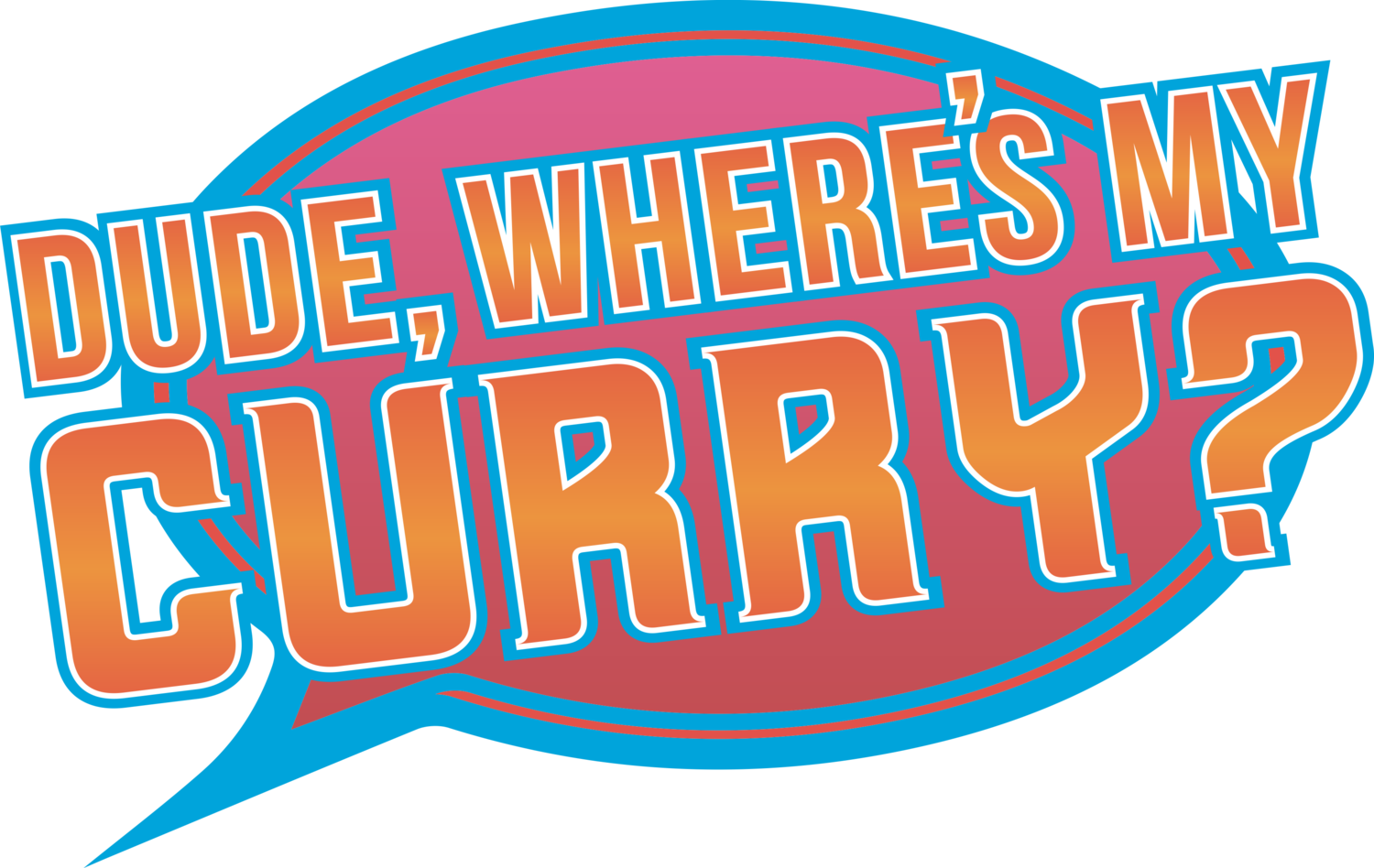 Dude, Where's My Curry?