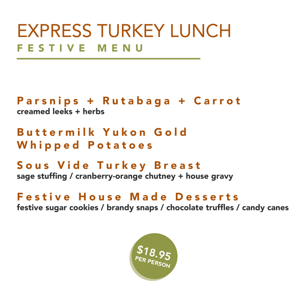 Winter vegetables, whipped potatoes and festive desserts, oh my! - Delivery available Monday - Friday (daytime only). Menu available November 14th - December 21st.Three business days notice required.