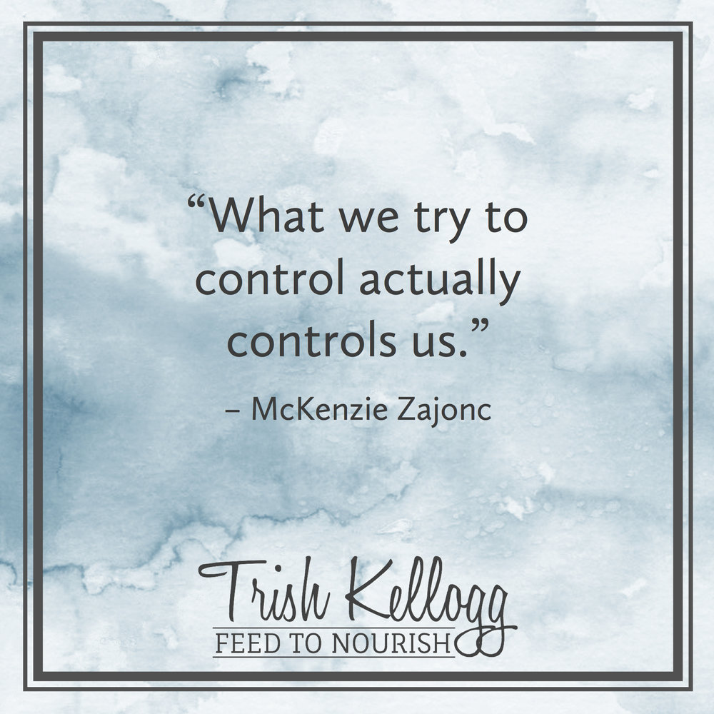 The Illusion of Control — Trish Kellogg | Feed to Nourish