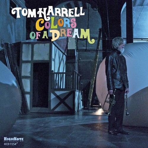 Tom Harrell - Colors of a Dream (Highnote Records 2013)