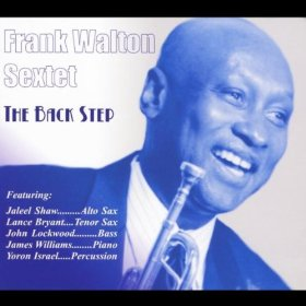 Frank Walton Sextet - The Back Step (2011)