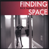 Rick Parker Collective - Finding Space (WJF Records 2006)