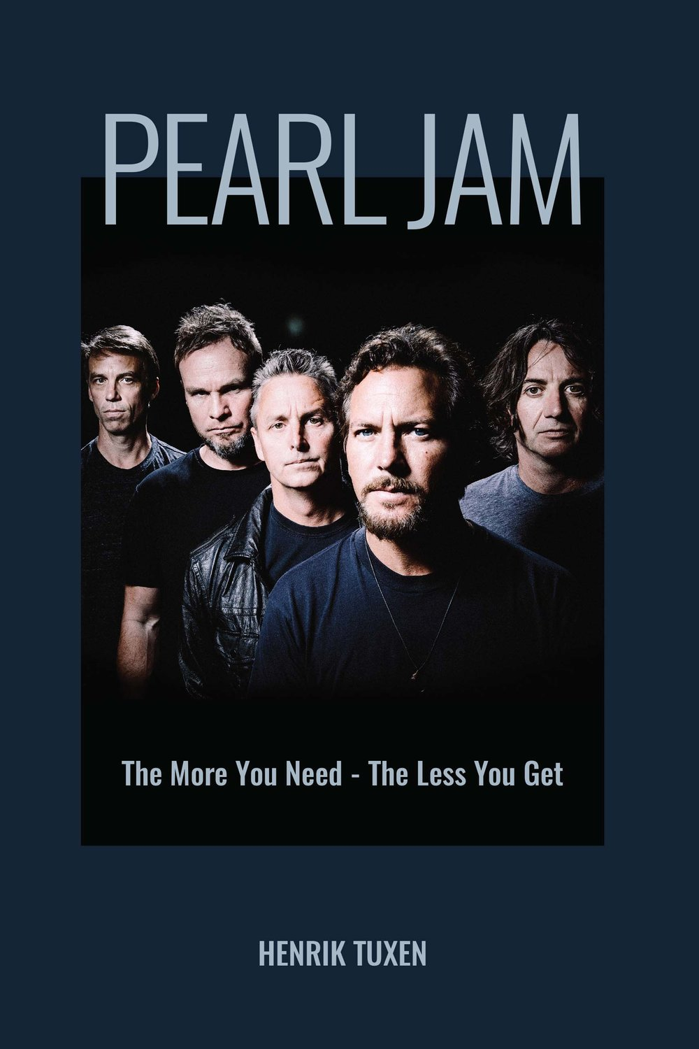 PEARL JAM The More You Need The Lees You Get cover