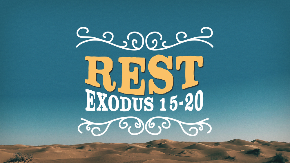 Rest - A series in Exodus