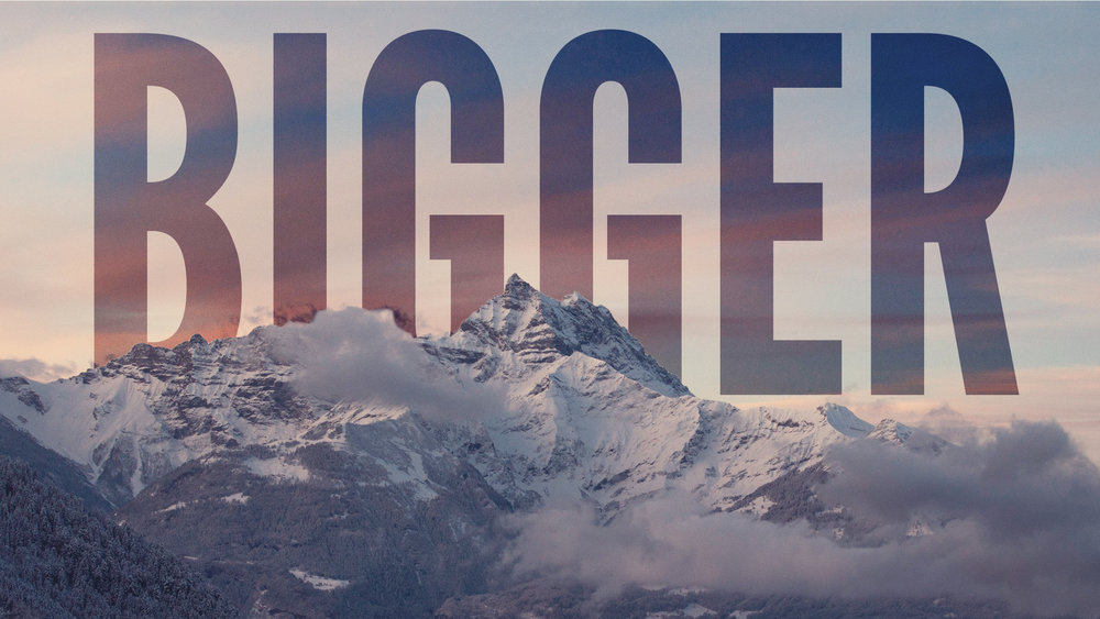 Bigger - A series in Hebrews