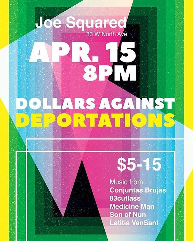 Saturday! #DollarsAgainstDeportations @joesquaredpizza @83cutlass @conjuntasbrujas @medicineman @letitiavansant @sonofnun.7