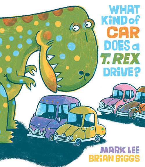 mark lee, what kind of car does a t-rex drive, book