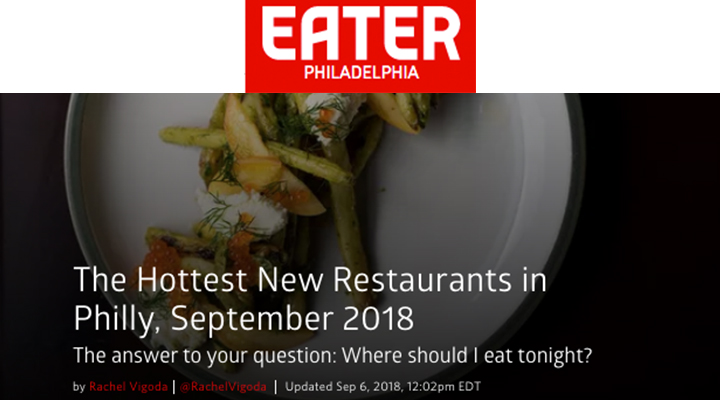 Eater Philadelphia - The Hottest New Restaurants in Philly, September 2018