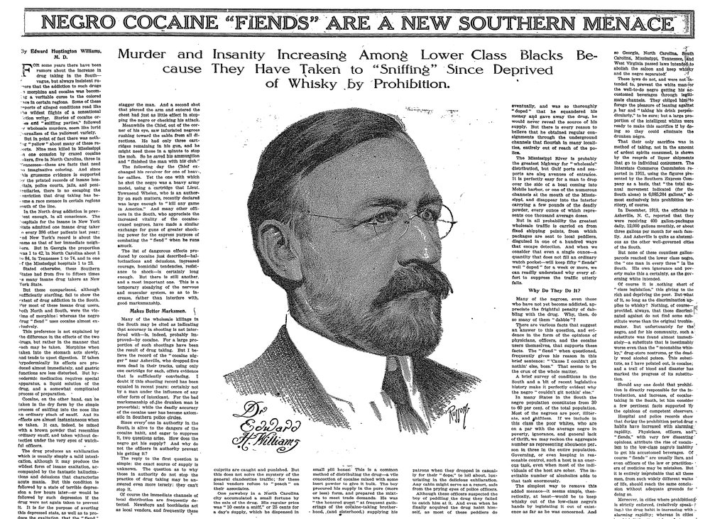 A 1914 New York Times article detailing the dangers of so-called negro cocaine fiends. Click   here   to read the full article.