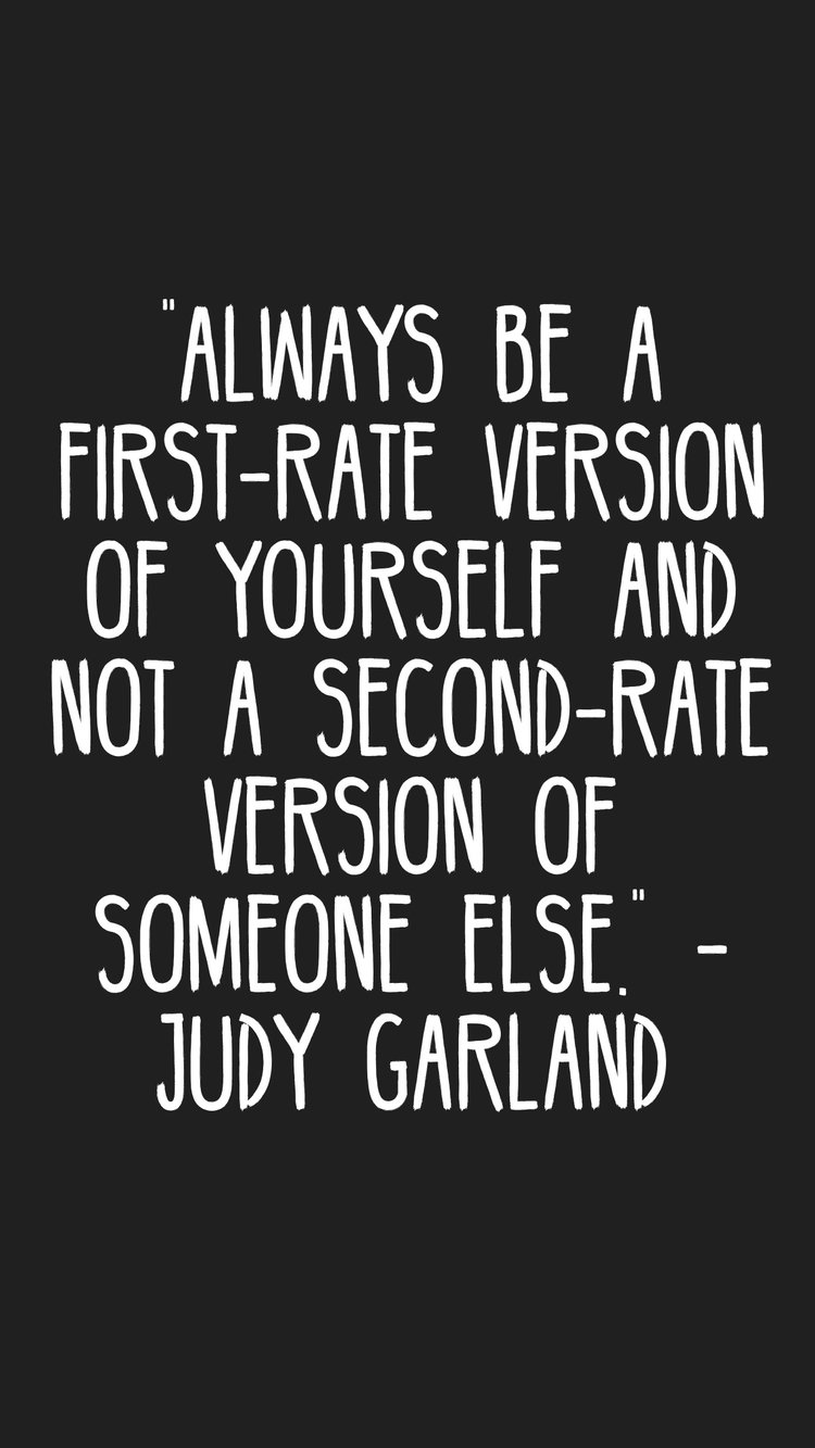 Always be a first rate version of yourself and not a second rate version of someone else Judy Garland quotes motivation inspiration